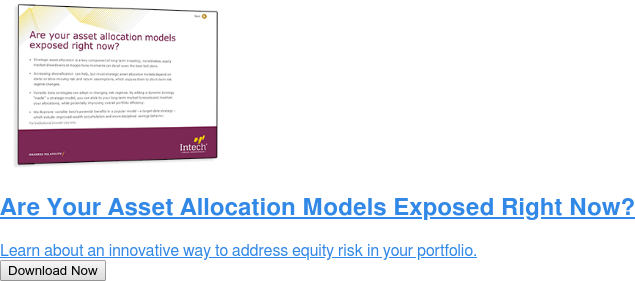 Are Your Asset Allocation Models Exposed Right Now?  Learn about an innovative way to address equity risk in your portfolio. Download Now