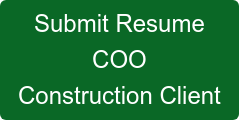 Submit Resume COO Construction Client
