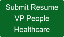 Submit Resume VP People Healthcare