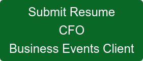 Submit Resume CFO Business Events Client