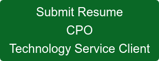 Submit Resume CPO Technology Service Client