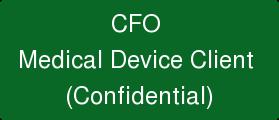 CFO  Medical Device Client  (Confidential)