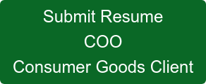 Submit Resume COO Consumer Goods Client