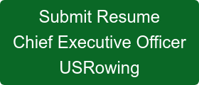 Submit Resume Chief Executive Officer USRowing