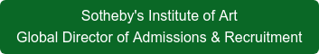 Sotheby's Institute of Art Global Director of Admissions & Recruitment