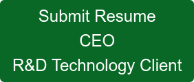 Submit Resume CEO R&D Technology Client