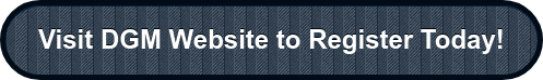 Visit DGM Website to Register Today!