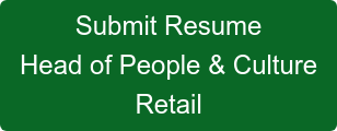 Submit Resume Head of People & Culture Retail