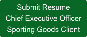 Submit Resume Chief Executive Officer Sporting Goods Client