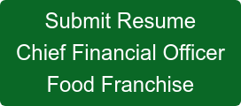 Submit Resume Chief Financial Officer Food Franchise
