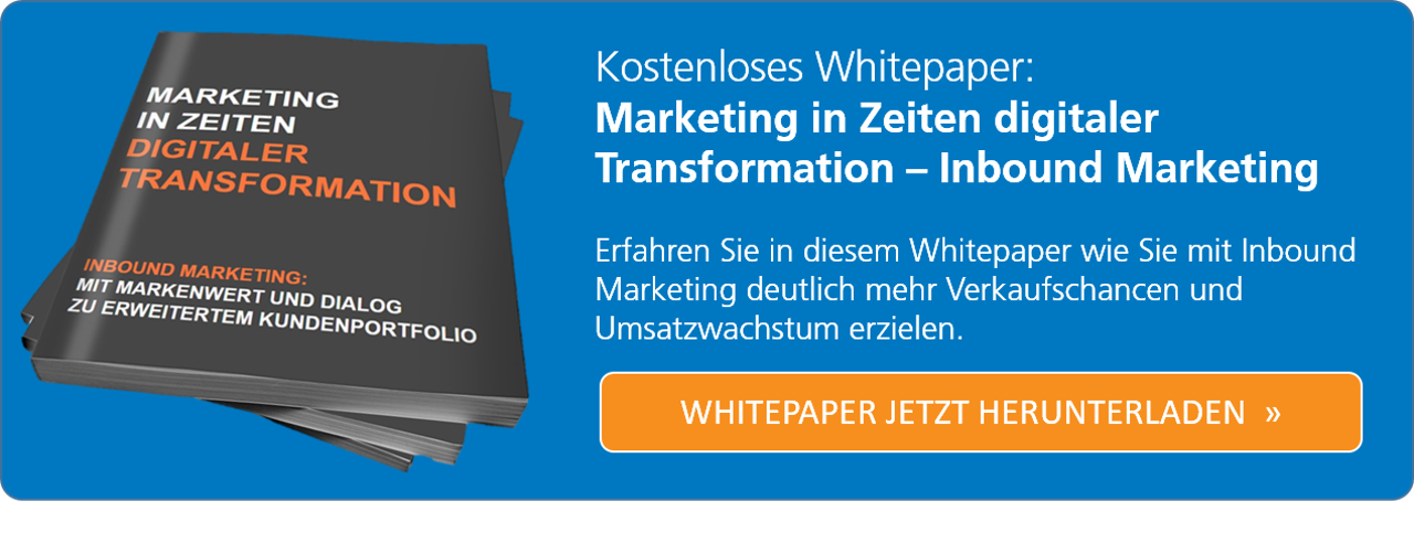 Whitepaper: Marketing in Zeiten digitaler Transformation - Inbound Marketing