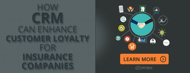 How CRM Can Enhance Customer Loyalty For Insurance