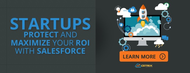 Startups: Protect and Maximize Your ROI with Salesforce