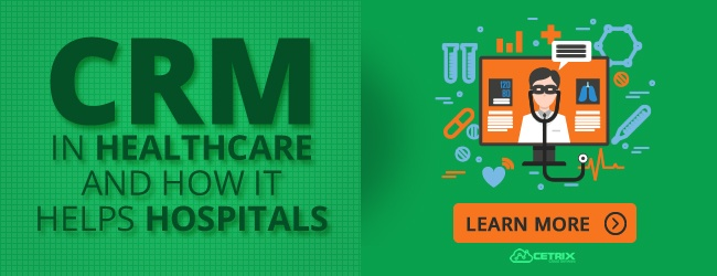 CRM in Healthcare and How It Helps Hospitals