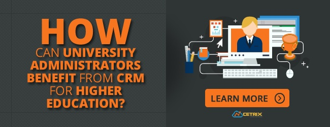 How Can University Administrators Benefit from CRM for Higher Education?