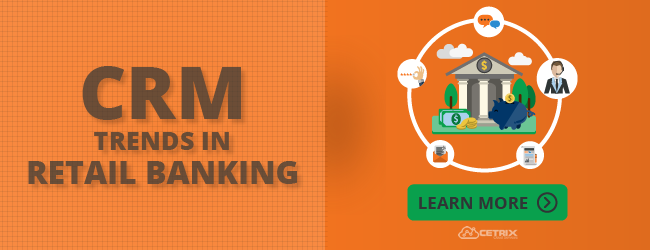 CRM Trends In Retail Banking