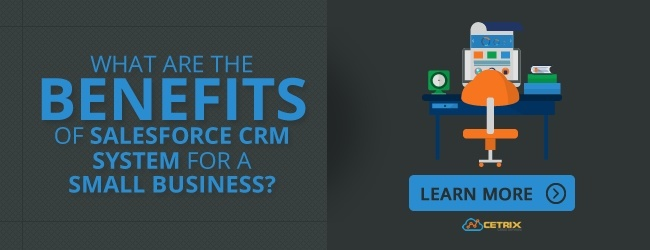 What are the Benefits of Salesforce CRM System for a Small Business
