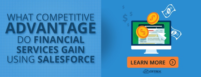 What Competitive Advantage Do Financial Services Gain Using Salesforce