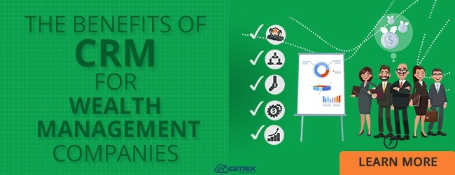 Benefits of CRM for Wealth Managers