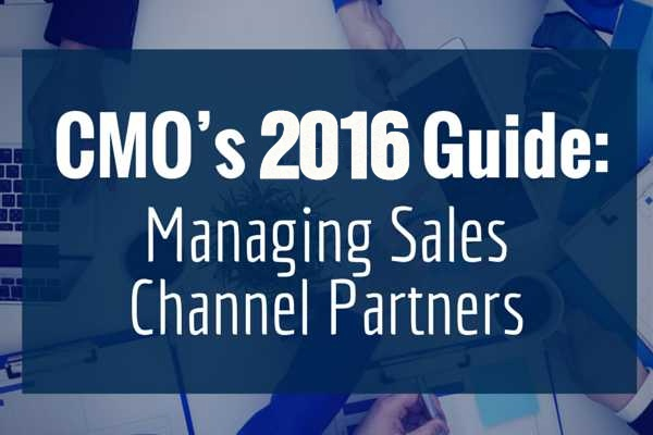 CMO's 2015 Guide to Managing Sales Channels Partners (Whitepaper)