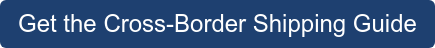 Get the Cross-Border Shipping Guide