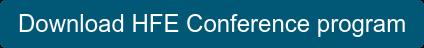 Download HFE Conference program