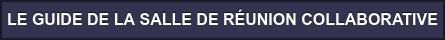 LE GUIDE DE LA SALLE DE RÉUNION