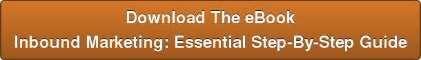 Download The eBook Inbound Marketing: Essential Step-By-Step Guide