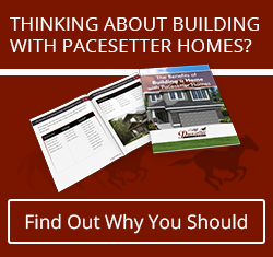 Click to find out why building with Pacesetter is such a great idea!