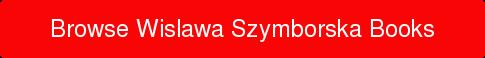 Browse Wislawa Szymborska Books