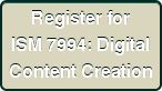 Register for ISM 7994: Digital Content Creation