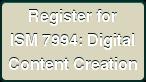 Register for ISM 7994: Digital Content Creation
