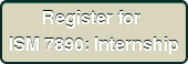 Register for  ISM 7890: Internship