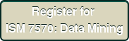 Register for  ISM 7570: Data Mining