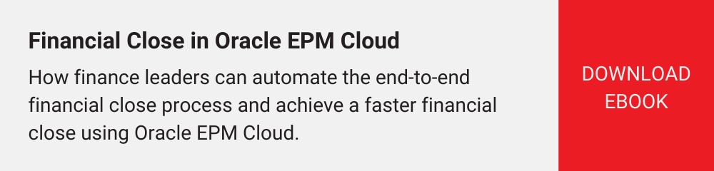 Ebook: Faster Financial Close with Oracle EPM Cloud