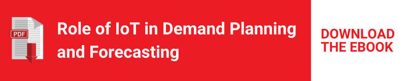 Ebook: Role of IoT in Demand Planning and Forecasting