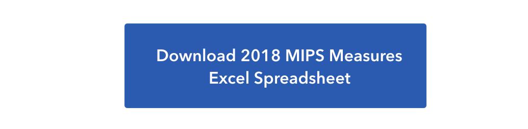 Download 2018 MIPS Measures Excel Spreadsheet