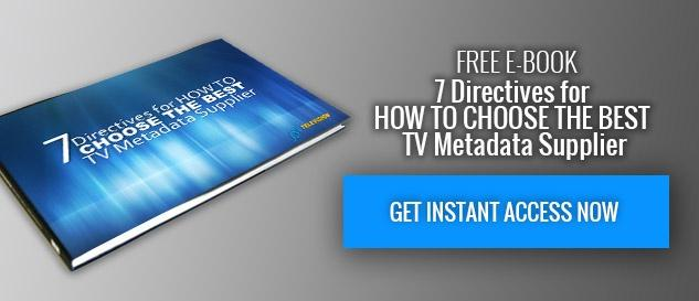Free e-Book: 7 Directives for How To Choose the Best TV Metadata Supplier