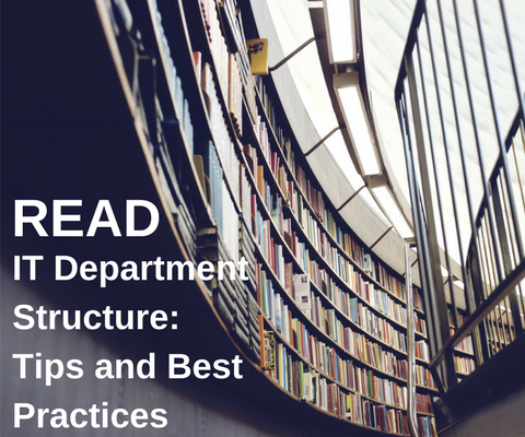 IT Department Structure: Tips and Best Practices