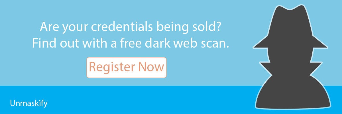 are your business email addresses and passwords (aka credentials) being sold on the dark web? Find out with Unmaskify