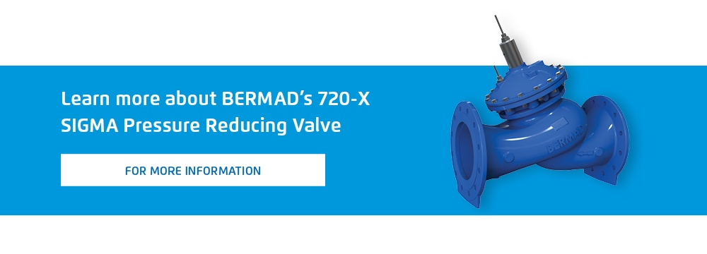 Learn more about BERMAD's 720-X SIGMA Pressure Reducing Valve