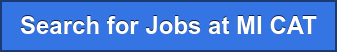 Search for Jobs at MI CAT
