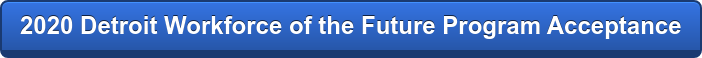 2020 Detroit Workforce of the Future Program Acceptance