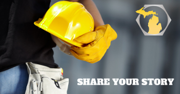 Share your story with Michigan Construction