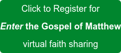 Click to Register for Enter the Gospel of Matthew virtual faith sharing
