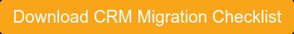Download CRM Migration Checklist