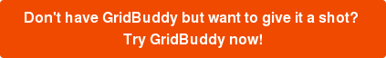 Don't have GridBuddy but want to give it a shot?  Try GridBuddy now!