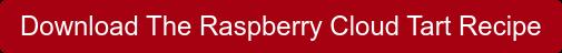 Download The Raspberry Cloud Tart Recipe