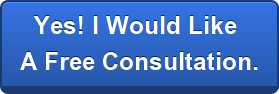 Yes! I Would Like  A Free Consultation.