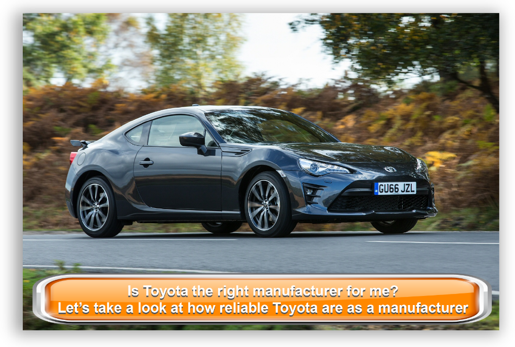 Is Toyota the right manufacturer for me?  Let's take a look at how reliable Toyota is in our unbiased assessment...